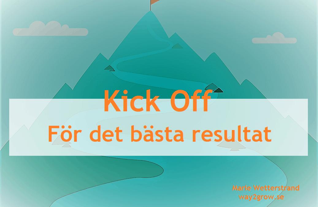 Kick off – 6 tips för rätt resultat