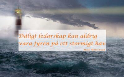 Dåligt ledarskap kan aldrig vara fyren på ett stormigt hav