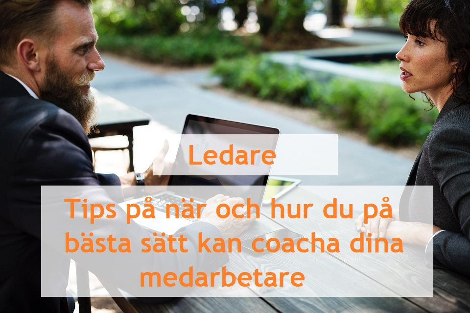Tips på när och hur du på bästa sätt kan coacha dina medarbetare